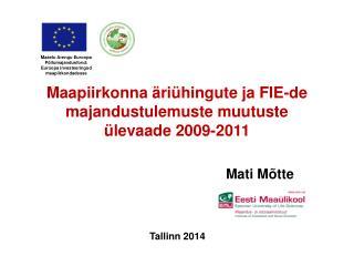 Maapiirkonna äriühingute ja FIE-de majandustulemuste muutuste ülevaade 200 9 -2011