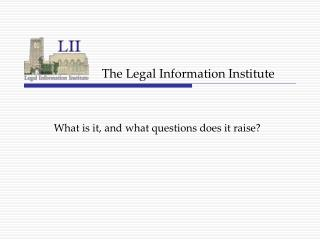 The Legal Information Institute