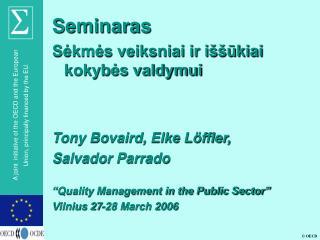 Seminaras Sėkmės veiksniai ir iššūkiai kokybės valdymui Tony Bovaird, Elke Löffler,