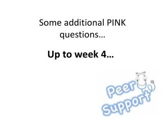 Some additional PINK questions…