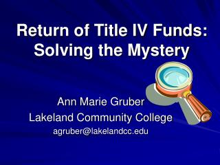 Return of Title IV Funds: Solving the Mystery