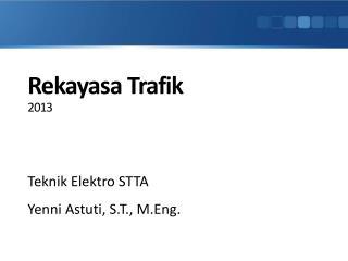 Rekayasa Trafik 2013