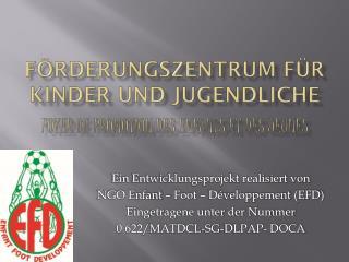 Förderungszentrum für Kinder und Jugendliche Foyer de Promotion des Enfants et des  jeunes