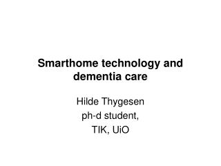Smarthome  technology  and dementia  care