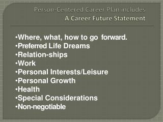 Person-Centered Career Plan  includes  A Career Future Statement