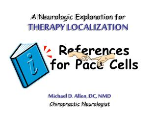 A Neurologic Explanation for THERAPY LOCALIZATION