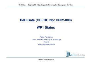 DeHiGate (CELTIC No: CP02-008) WP1 Status