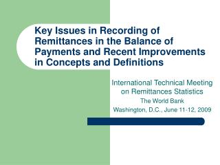 International Technical Meeting on Remittances Statistics The World Bank