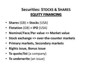 Securities : S TOCKS &  S HARES  EQUITY FINANCING