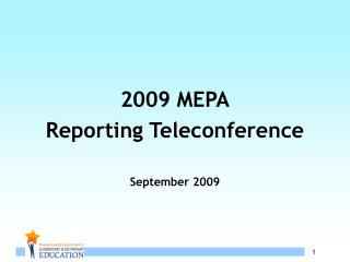 2009 MEPA Reporting Teleconference    September 2009