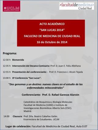 """ACTO ACADÉMICO """"SAN LUCAS 2014"""" FACULTAD DE MEDICINA DE CIUDAD REAL 16  de  Octubre de 2014"""