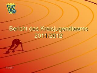Bericht des Kreisjugendteams 2011/2012