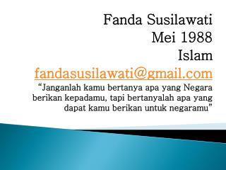 Fanda Susilawati Mei 1988 Islam fandasusilawati@gmail