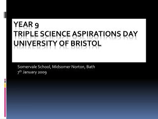 Year 9 Triple Science Aspirations Day University of Bristol