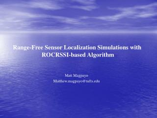 Range-Free Sensor Localization Simulations with  ROCRSSI-based Algorithm