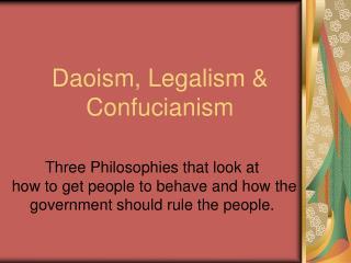 Daoism, Legalism & Confucianism