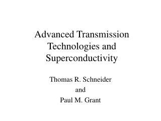 Advanced Transmission Technologies and Superconductivity