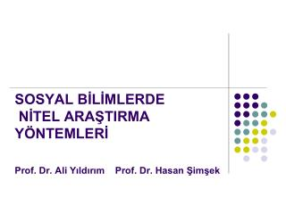 SOSYAL BILIMLERDE  NITEL ARASTIRMA Y NTEMLERI  Prof. Dr. Ali Yildirim    Prof. Dr. Hasan Simsek