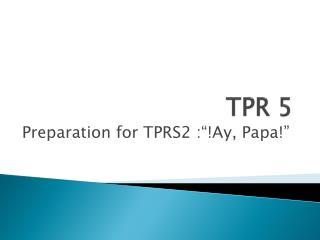 TPR 5
