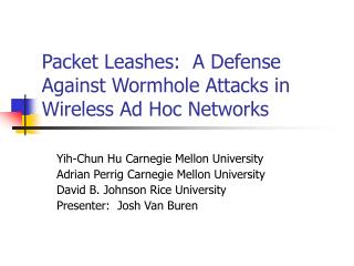 Packet Leashes:  A Defense Against Wormhole Attacks in Wireless Ad Hoc Networks
