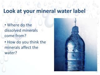 Look at your mineral water label