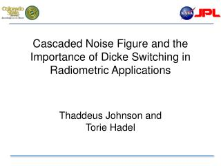 Cascaded Noise Figure and the Importance of Dicke Switching in Radiometric Applications