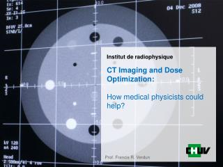 CT Imaging and Dose Optimization: How medical physicists could help?