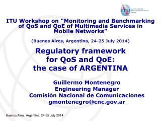 Regulatory framework  for QoS and  QoE :  the  case  of ARGENTINA