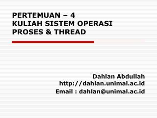PERTEMUAN – 4  KULIAH SISTEM OPERASI PROSES & THREAD