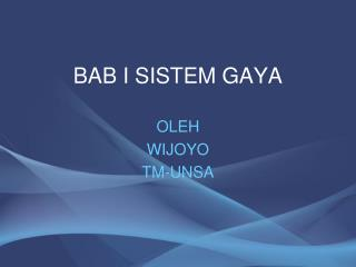 BAB I SISTEM GAYA