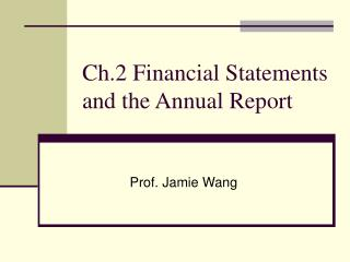 Ch.2 Financial Statements and the Annual Report