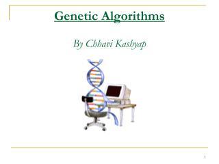 Genetic Algorithms By Chhavi Kashyap