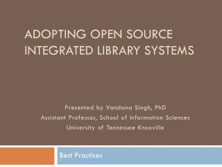 Adopting Open Source Integrated Library Systems