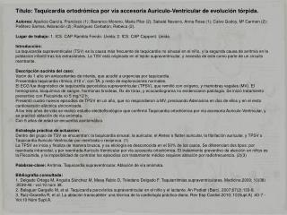 Título: Taquicardia ortodrómica por vía accesoria Auriculo-Ventricular de evolución tórpida.