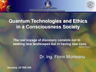 Quantum Technologies and Ethics in a Consciousness Society