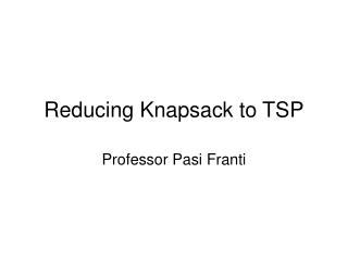 Reducing Knapsack to TSP