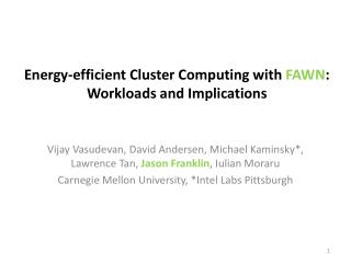 Energy-efficient Cluster Computing with FAWN: Workloads and Implications