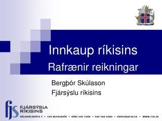 Innkaup ríkisins Rafrænir reikningar