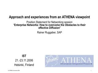 Approach and experiences from an ATHENA viewpoint