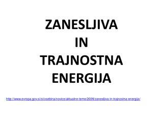 ZANESLJIVA  IN  TRAJNOSTNA ENERGIJA