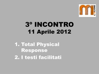 3 º INCONTRO 11 Aprile 2012