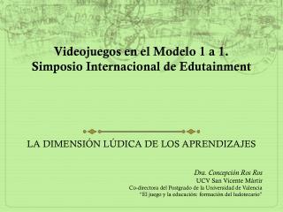 Videojuegos en el Modelo 1 a 1. Simposio Internacional de Edutainment