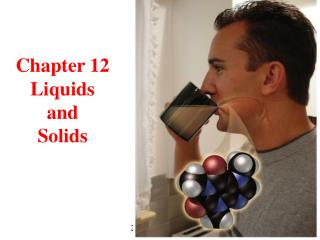 Chapter 12 Liquids and Solids