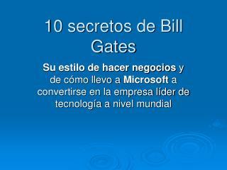 10 secretos de Bill Gates