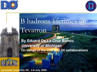 B hadrons lifetimes  @ Tevatron