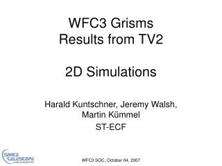 WFC3 Grisms Results from TV2 2D Simulations