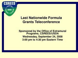 Last Nationwide Formula Grants Teleconference