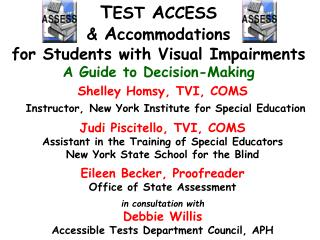 T EST  A CCESS  &  A ccommodations for Students with Visual Impairments A Guide to Decision-Making