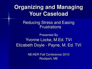 Organizing and Managing Your Caseload