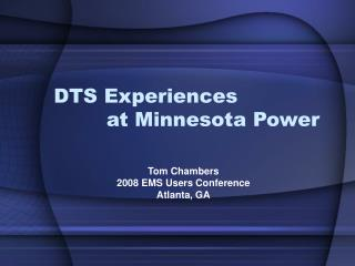 DTS Experiences         at Minnesota Power